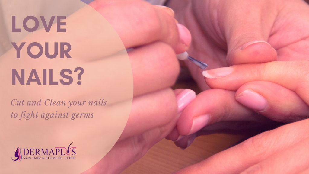 How to Properly Cut and Clean Nails To Fight Against Germs